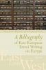 9789639776128 : a-bibliography-of-east-european-travel-writing-on-europe-bracewell-bracewell-drace-francis